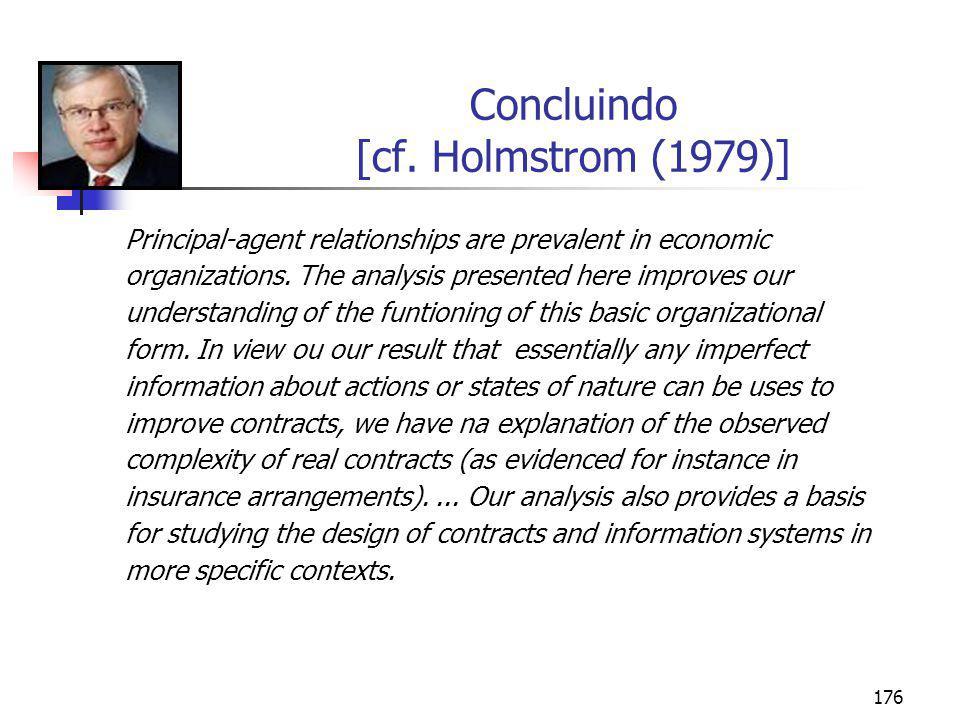Concluindo [cf. Holmstrom (1979)]